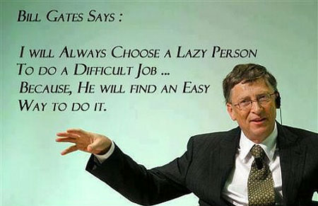 Why Bill Gates Like Lazy People - TechEBlog