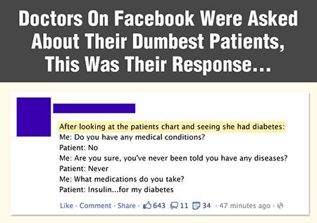 Lorsque les médecins ont été interrogés sur certains de leurs Patients plus étranges sur Facebook, ces réponses s'ensuivit